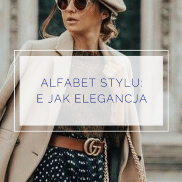#alfabetstylu: E jak elegancja